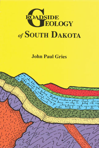 Roadside Geology of South Dakota