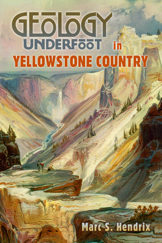 Geology Underfoot in Yellowstone Country