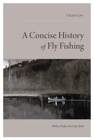 Concise History of Fly Fishing, A