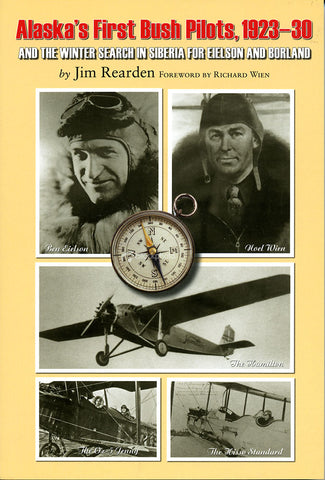 Alaska's First Bush Pilots, 1923-30