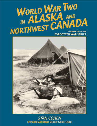 World War Two in Alaska and Northwest Canada