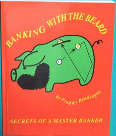 Banking with the Beard by: Freddy 'the Beard' Bentivegna