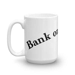 Bank on, Brother! Mug