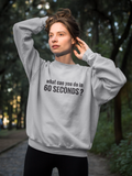 60 Seconds Sweatshirt