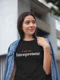 I am an Entrepreneur Black T-Shirt