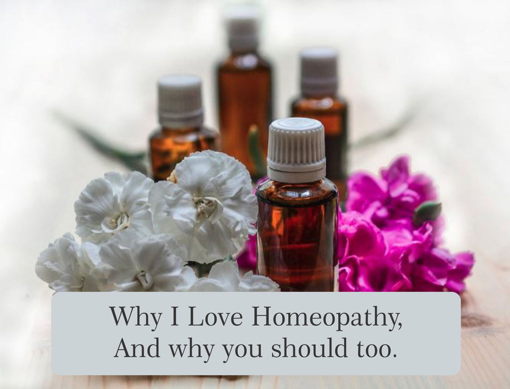 Why I love homeopathy - And why you should too!