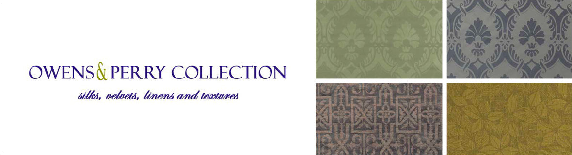 Owens & Perry Collection Fabrics, a selection of fabrics such as velvet, damask, cotton, silk, linen and sheers.