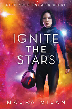Ignite the Stars by Maura Milan (SIGNED)