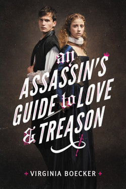 An Assassin's Guide to Love & Treason by Virginia Boecker (SIGNED)