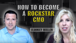 Podcast Ep. 2: How To Be A Rock Star CMO | Jeanniey Mullen