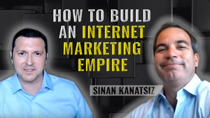 Podcast Ep. 1: How To Build An Internet Marketing Empire | Sinan Kanatsiz