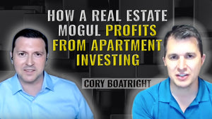 Podcast Ep 3: How A Real Estate Mogul Profits From Apartment Investing | Cory Boatright