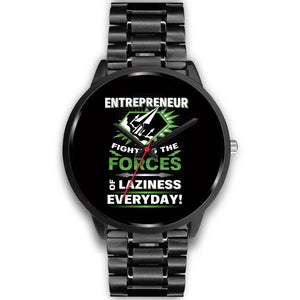 Entrepreneur Fighting The Forces Of Laziness Men's Watches