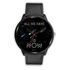 All We Have Is Now Men's Watches