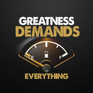 Greatness Demands Everything Collection