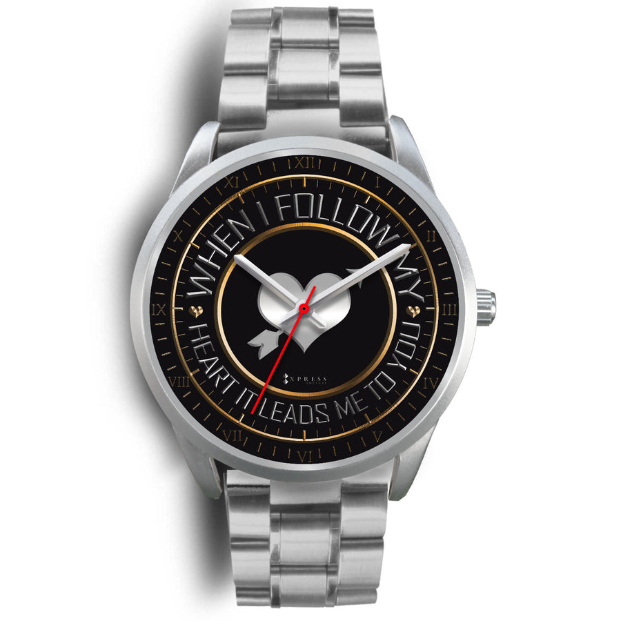 When I Follow My Heart It Leads Me To You Men's Watch in Silver