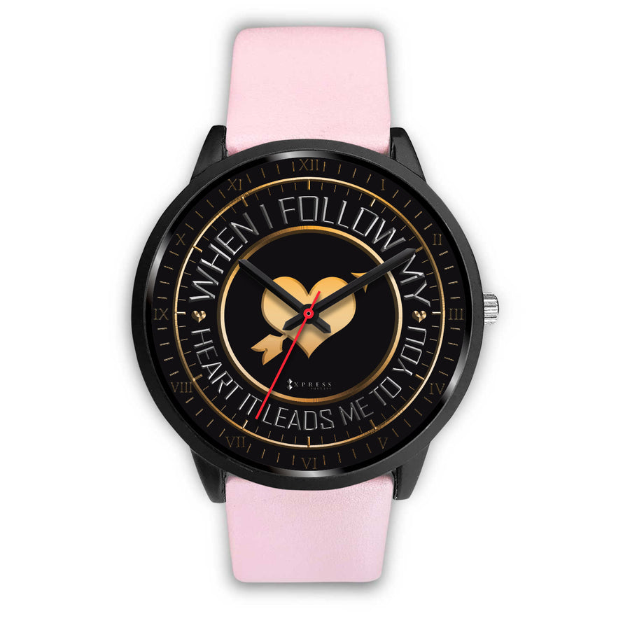 When I Follow My Heart It Leads Me To You Women's Watch in Black