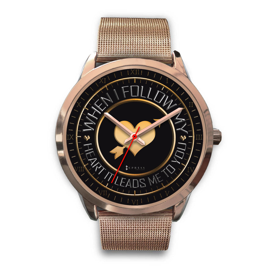 When I Follow My Heart It Leads Me To You Women's Watch in Rose Gold