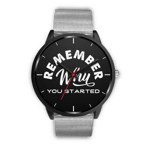 Remember Why You Started Women's Watch in Black