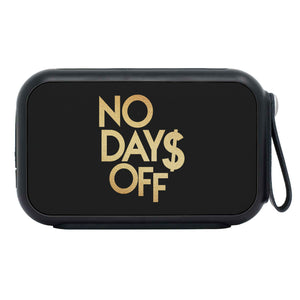 No Day$ Off Bluetooth Speaker