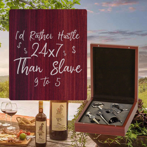 I'd Rather Hustle 24/7 Than Slave 9 to 5 Wine Set - 3 Piece (Specialty Item)