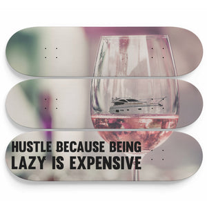 Hustle Because Being Lazy is Expensive