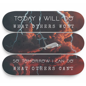 Today I Will Do What Others Won't So Tomorrow I Can Do What Others Can't 3-Panel Skateboard Art