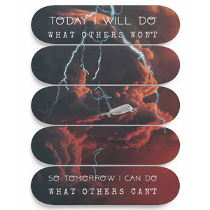 Today I Will Do What Others Won't So Tomorrow I Can Do What Others Can't 5-Panel Skateboard Art