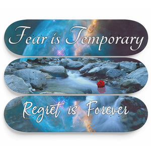 Fear is Temporary, Regret Is Forever 3-Panel Skateboard Art