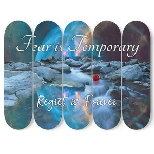 Fear is Temporary, Regret Is Forever 5-Panel Skateboard Art