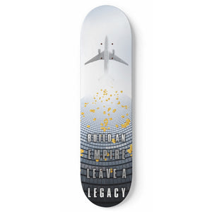 Build An Empire, Leave A Legacy 1-Panel Skateboard Art