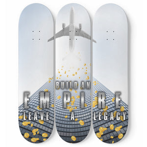 Build An Empire, Leave A Legacy 3-Panel Skateboard Art