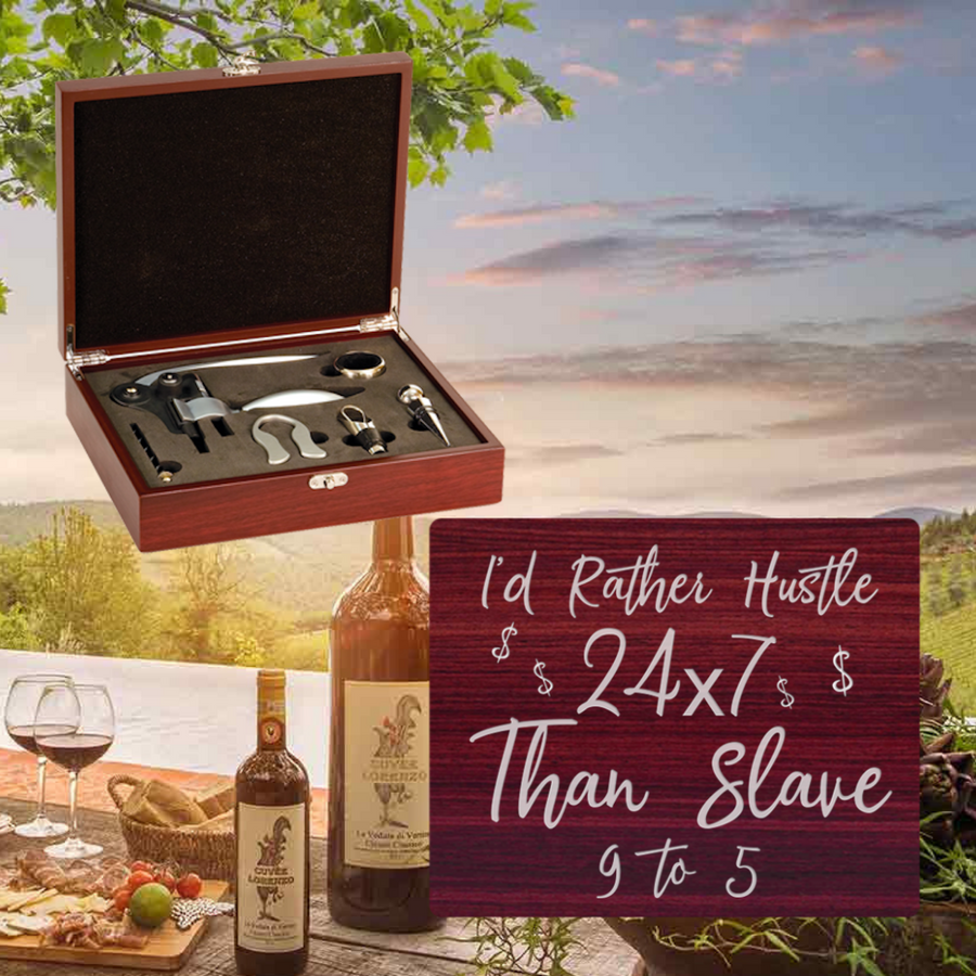 I'd Rather Hustle 24/7 Than Slave 9 to 5 Wine Set-5 Piece (Specialty Item)