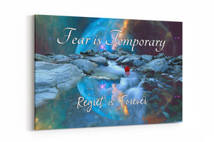 Fear is Temporary, Regret Is Forever Canvas Art