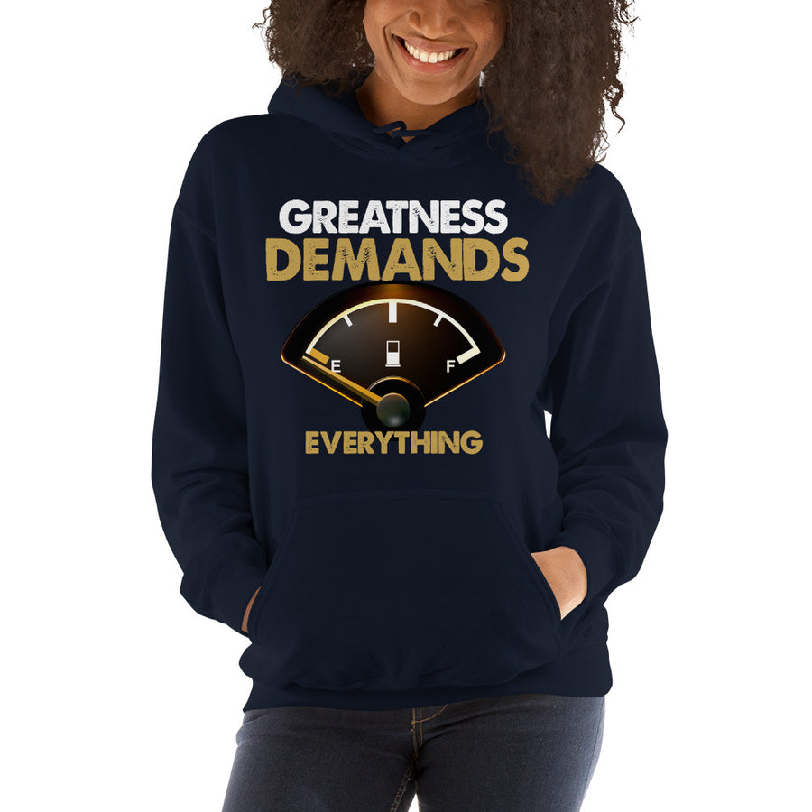 Greatness Demands Everything Women's Hooded Sweatshirt