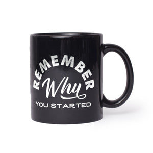 Remember Why You Started Black Mugs