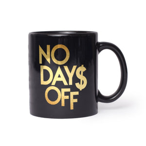No Days Off Black Mugs