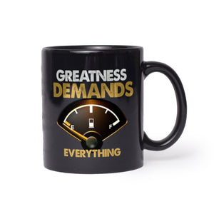 Greatness Demands Everything Black Mugs