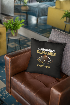 Greatness Demands Everything Throw Pillows