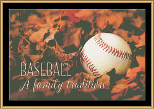 A Family Tradition...Baseball      LD-698 - Mystic Stitch Inc...