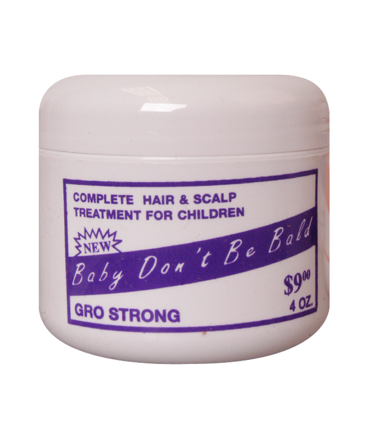 BABY DON'T BE BALD GRO STRONG 4 OZ