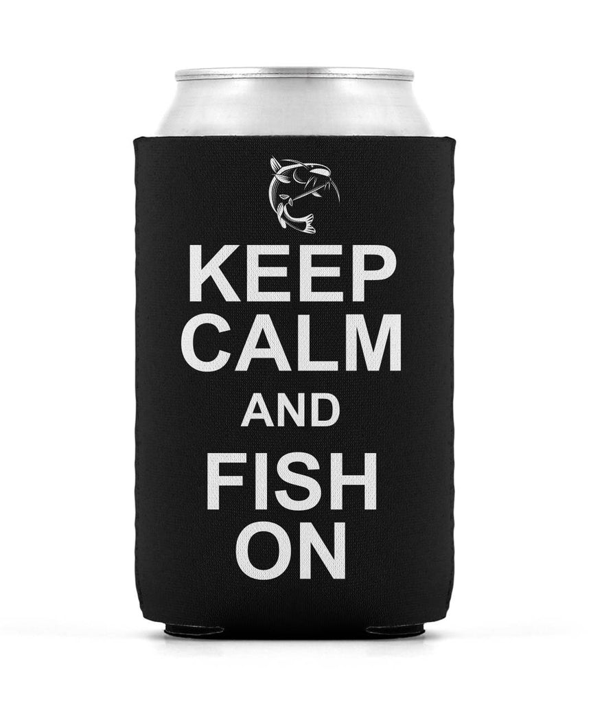 Keep Calm and Fish On Koozie