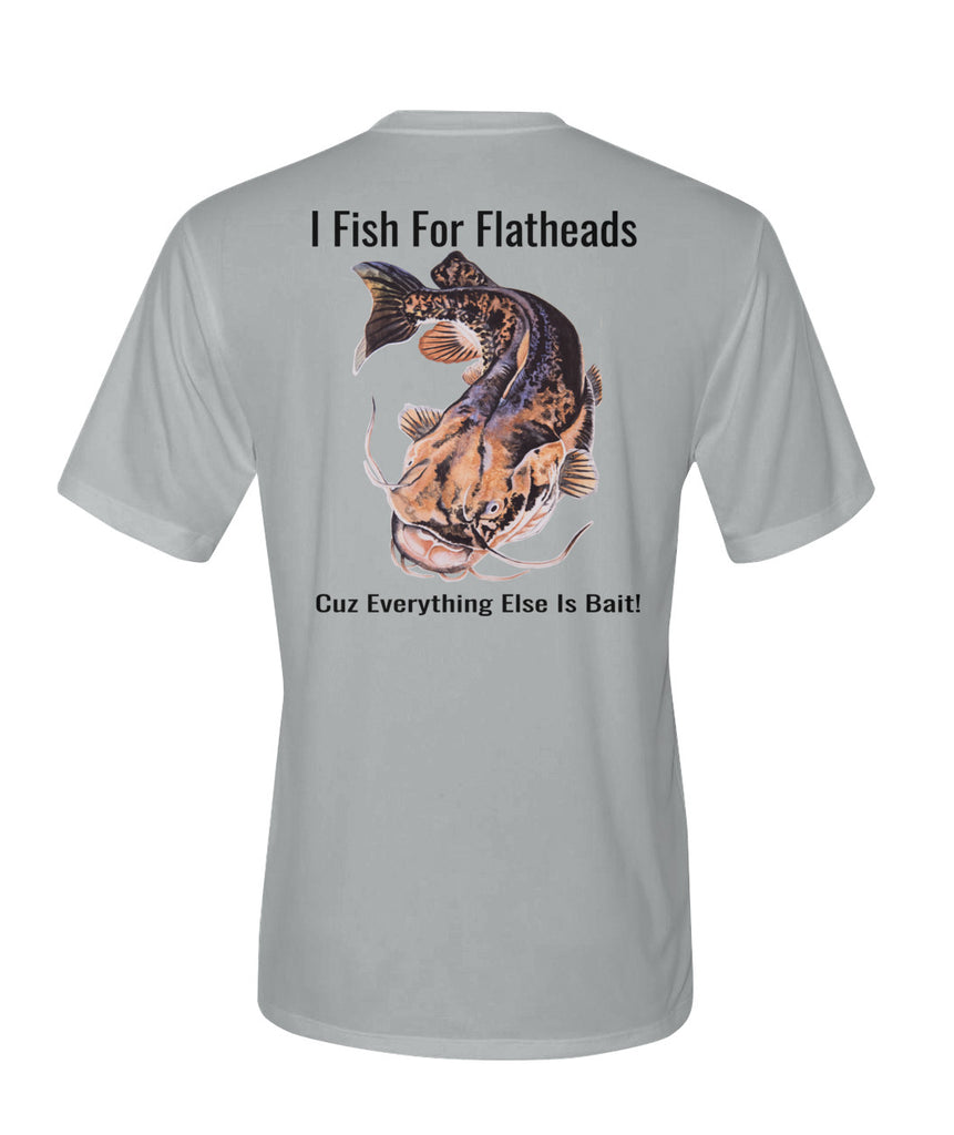 I Fish For Flatheads - Performance Tee