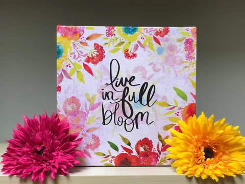 Inspirational Canvas Art: Live in Full Bloom