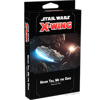 X-Wing 2.0 - Never Tell Me The Odds