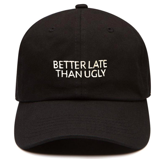 Better Late Than Ugly dad hat