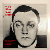 """who shot you dutch"" vinyl"