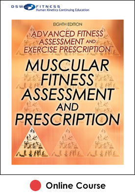 Muscular Fitness Assessment and Prescription Online CE Course-8th Edition