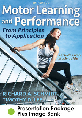 Motor Learning and Performance Presentation Package Plus Image Bank-6th Edition