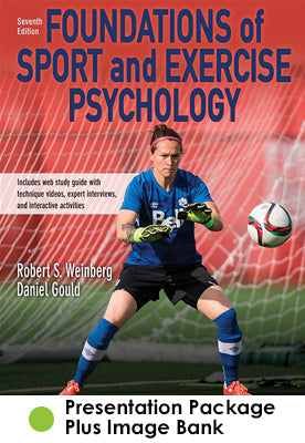 Foundations of Sport and Exercise Psychology Presentation Package Plus Image Bank-7th Edition